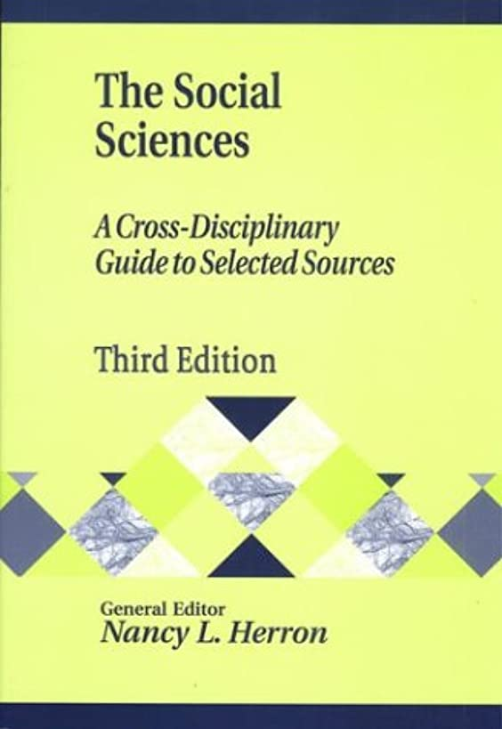 The Social Sciences: A Cross-Disciplinary Guide to Selected Sources, 3rd Edition (Library and Information Science Text)