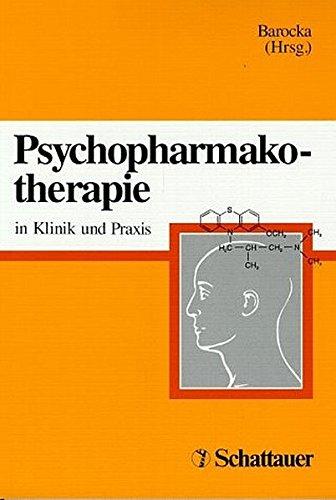 Psychopharmakotherapie: In Klinik und Praxis