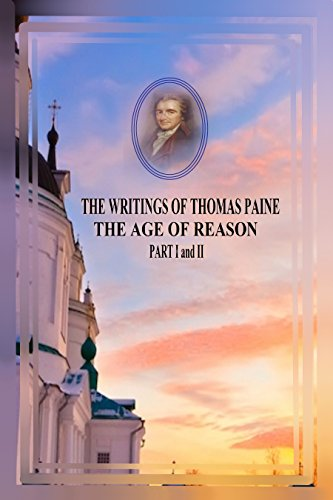 Download THE WRITINGS OF THOMAS PAINE THE AGE OF REASON PART I and II With Annotations (English Edition) B01MS1AMGS