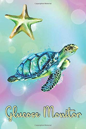 GLUCOSE MONITOR: Beautiful Sea Turtle in Colorful Cover- Track Your Daily Diabetic Blood Sugar Levels - Medical Logbook Journal - Perfect Gift Idea 6 X 9