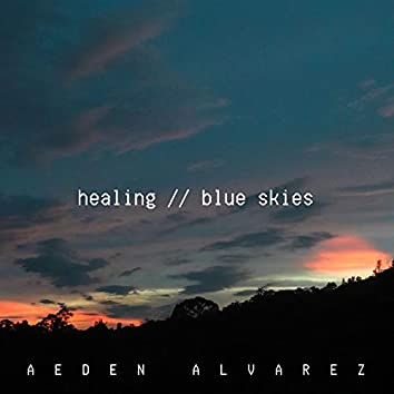 Healing // Blue Skies