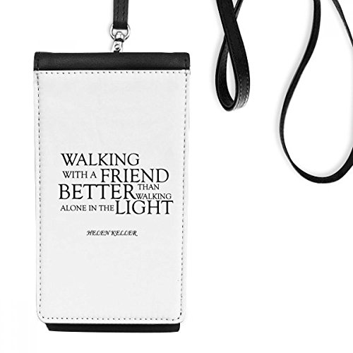 DIYthinker Zitat über Freundschaft von Helen Keller Kunstleder Smartphone hängende Handtasche Schwarze Phone Wallet Geschenk