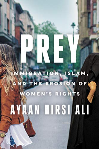 Prey: Immigration, Islam, and the Erosion of Women's Rights (English Edition)