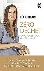 Zéro déchet - 100 astuces pour alléger sa vie de Béa Johnson
