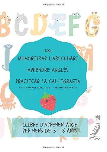 3x1. Memoritzar l'abecedari, aprendre anglès, practicar la cal·ligrafia. Llibre d'aprenentatge per nens de 3 - 8 anys: Llibres infantils en català - de vacances - primaria - aprendre a escriure