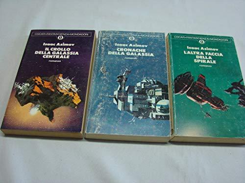 Trilogia galattica – Cronache della galassia + il crollo della galassia centrale + L'altra faccia della spirale Mondadori Oscar 569 570 571