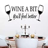 Wine a Bit You'll Feel Better Quote Letter Wall Sticker Vinyl Wall Decals Home Arts Removable Kitchen Dining Room Wall Decal Vinyl Home Décor (Black,22'x9.4')