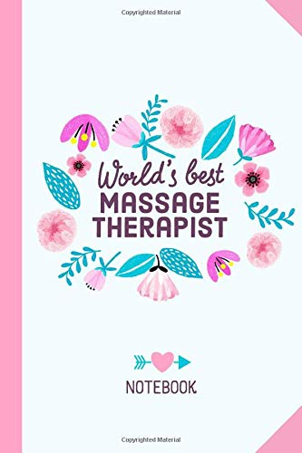 World's Best Massage Therapist: 6x9 Notebook, Perfect Appreciation Gift for Massage Therapist men/women, Massage Thank You or Birthday Gift idea for Massagers