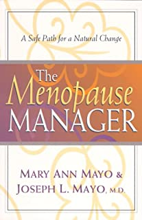 The Menopause Manager : A Safe Path for a Natural Change