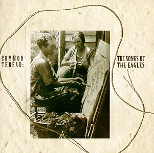 Price comparison product image Common Thread: The Songs of the Eagles