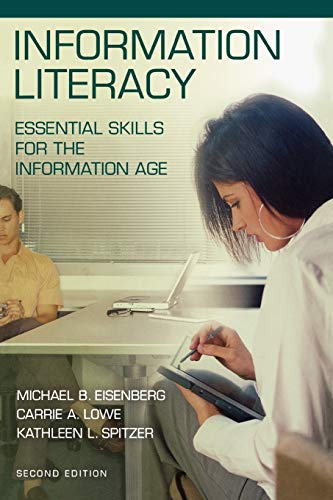 Information Literacy: Essential Skills for the Information Age, 2nd Edition