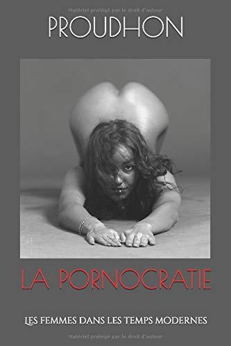 LA PORNOCRATIE: Les femmes dans les temps modernes