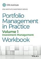 Portfolio Management in Practice, Volume 1: Investment Management Workbook (CFA Institute Investment Series)