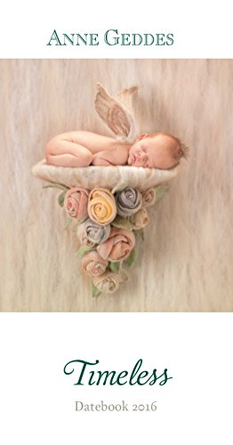 Anne Geddes 2016 Monthly/Weekly Pocket Planner: Timeless