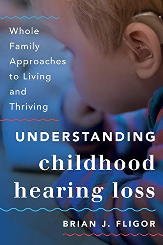 Understanding Childhood Hearing Loss: Whole Family Appr...