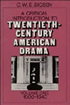 A Critical Introduction to Twentieth-Century American Drama: Volume 1, 1900–1940