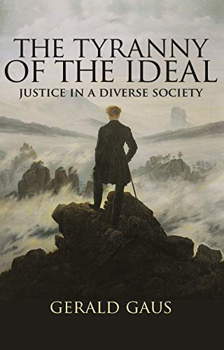 The Tyranny of the Ideal: Justice in a Diverse Society (English Edition)