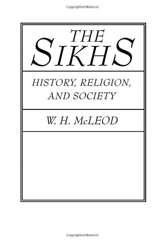 The Sikhs: History, Religion, and Society