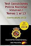 Test Oposiciones Policía Nacional I - Convocatoria 2019: Volumen 1 - Temas 1 al 13 (Oposiciones...