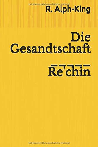 R. Alph-King  Die Gesandtschaft (Chimärenburger Classicer, Band 1)
