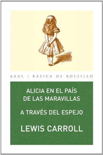 Alicia en el país de las maravillas: A través del espejo (Básica de Bolsillo – Serie Clásicos de la literatura inglesa nº 84)
