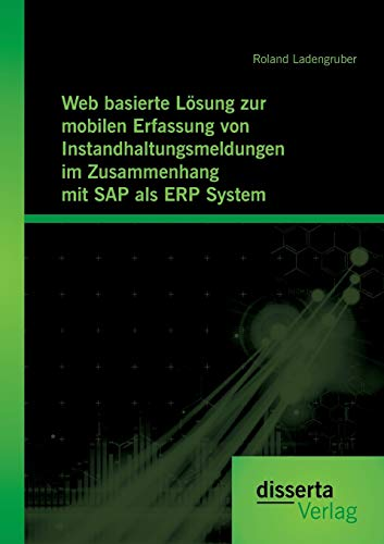 Web basierte Lösung zur mobilen Erfassung von Instandhaltungsmeldungen im Zusammenhang mit Sap als Erp System