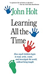 Get Learning All the Time by John Holt (AFFILIATE)
