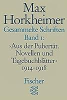 Gesammelte Schriften I: Aus der Pubertaet. Novellen und Tagebuchblaetter 1914 - 1918