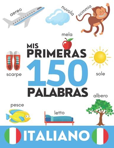 ITALIANO: Mis primeras 150 palabras - Aprender vocabulario cotidiano - Niños y adultos - Para principiantes