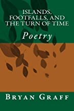 Islands, Footfalls, and the Turn of Time: Poetry