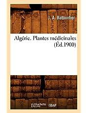 Algérie. Plantes médicinales, (Éd.1900)