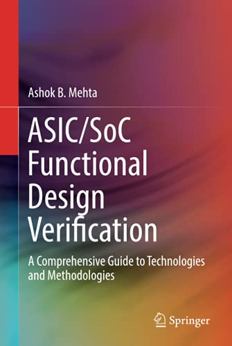 Asic/Soc Functional Design Verification: A Comprehensive Guide to Technologies and Methodologies