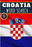 Croatia Word Search: 40 Fun Puzzles With Words Scramble for Adults, Kids and Seniors | More Than 300 Croatian Words and Vocabulary On Cities, Famous ... Culture Of Country, History and Heritage.