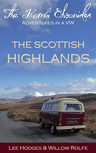 The Kombi Chronicles: Adventures in a VW: The Scottish Highlands (English Edition)