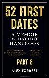 52 First Dates - Part 6: A Memoir & Dating Handbook