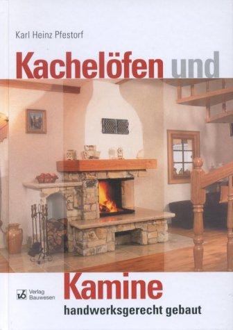 Kachelöfen und Kamine: Handwerksgerecht gebaut