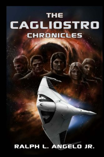 Book: The Cagliostro Chronicles by Ralph L. Angelo Jr.