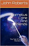 Cornelius Cone And Friends: The Tale Of Wet Floor's Wandering Wand (The New Adventures Of Cornelius Cone And Friends) (English Edition)