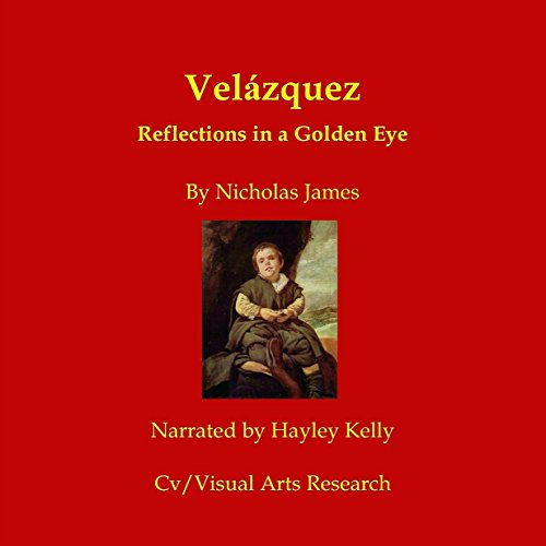 Velazquez     Reflections in a Golden Eye              By:                                                                                                                                 Nicholas James                               Narrated by:                                                                                                                                 Hayley Kelley                      Length: 24 mins     Not rated yet     Overall 0.0