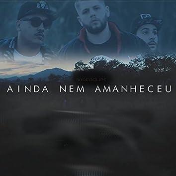 Ainda Nem Amanheceu (feat. Mc D)