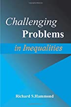 Challenging Problems in Inequalities: Math Olympiad Contest Problems