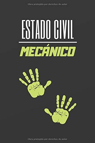 ESTADO CIVIL MECÁNICO: CUADERNO DE NOTAS. LIBRETA DE APUNTES, DIARIO PERSONAL O AGENDA PARA MECÁNICOS.