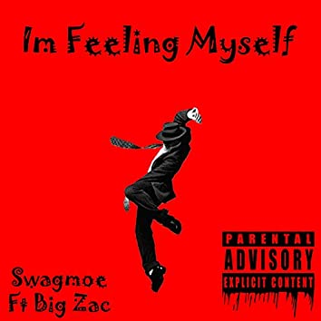 I'm Feeling Myself (feat. Big Zac)