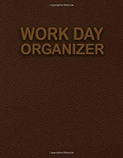 Work Day Organizer: Daily Planner to Do List Notebook for Coworkers - Unique Design Daily Workday Time Management Notebook...