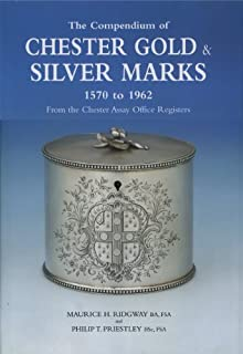 The Compendium of Chester Gold & Silver Marks by Maurice Ridgway (February 01,2004)