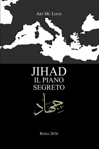 Jihad: il piano segreto: Volume 1