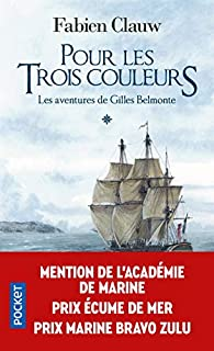 Les aventures de Gilles Belmonte, tome 1 : Pour les trois couleurs par Fabien Clauw