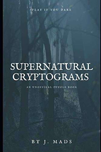 Supernatural Cryptograms: an Unofficial Puzzle Book