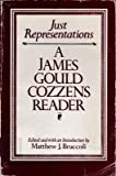 Just Representations: A James Gould Cozzens Reader