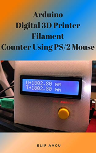 Arduino Digital 3D Printer Filament Counter Using PS/2 Mouse